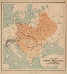 Ziemie zajęte przez Plemiona Słowiańskie w epoce monarchii Karola Wielkiego