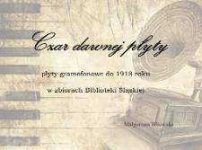 Czar dawnej płyty. Płyty gramofonowe do 1918 roku w zbiorach Biblioteki Śląskiej