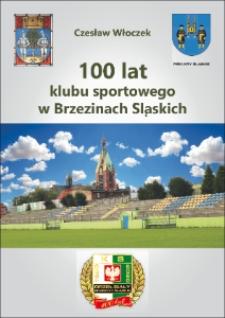 100 lat klubu sportowego w Brzezinach Śląskich