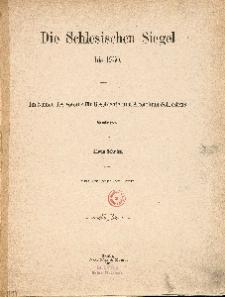 Die Schlesischen Siegel bis 1250. Im Namen des Vereins für Geschichte und Alterthum Schlesiens