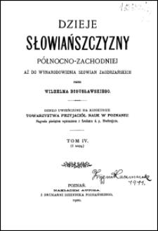 Dzieje Słowiańszczyzny północno-zachodniej aż do wynarodowienia Słowian Zaodrzańskich. T. 4