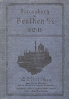Adreßbuch der Stadt Beuthen O.S. einschliesslich des Verwaltungsbezirks Schwarzwald und der Nachbargemeinde Rossberg. 1912-1913
