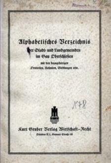 Alphabetisches Verzeichnis der Stadt- und Landgemeinden im Gau Oberschlesien mit den dazugehörigen Ortsteilen, Kolonien, Siedlungen usw.