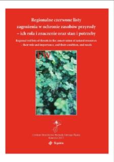 Regionalne czerwone listy zagrożenia w ochronie zasobów przyrody - ich rola i znaczenie oraz stan i potrzeby