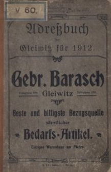 Adressbuch der Stadt Gleiwitz. 1912. Zusammengestellt durch Hauslisten unter Benutzung amtlicher Quellen