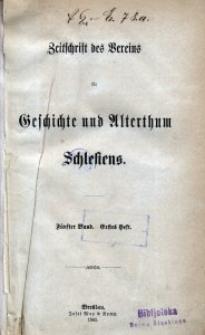 Zeitschrift des Vereins für Geschichte und Alterthum Schlesiens 1863, Bd. 5, H. 1