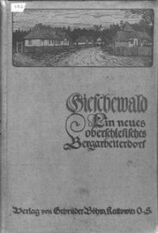 Gieschewald ein neues oberschlesisches Bergarbeiterdorf der Bergwerksgesellschaft Georg von Giesche's Erben nach Entwürfen der Architekten E. und G. Zillmann, Charlottenburg