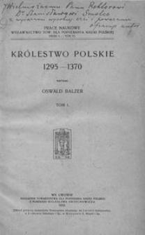 Królestwo Polskie 1295 - 1370. T. 1