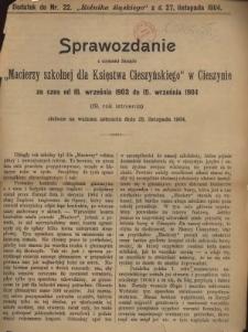 """Sprawozdanie z czynności Zarządu """"Macierzy Szkolnej dla Księstwa Cieszyńskiego"""", 1903/1904"""
