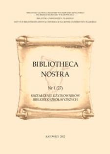 Bibliotheca Nostra. Śląski Kwartalnik Naukowy, 2012, No 1(27)