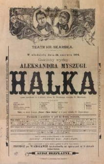 Halka opera narodowa w 4 aktach, słowa W. Wolskiego, muzyka St. Moniuszki. Afisz teatralny