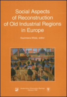 Social aspects of reconstruction of old industrial regions in Europe