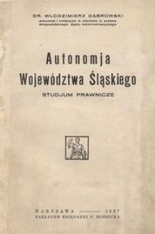 Autonomja Województwa Śląskiego. Studjum prawnicze