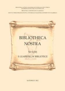 Bibliotheca Nostra. Śląski Kwartalnik Naukowy, 2012, No 4(30)