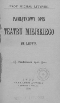 Pamiątkowy opis Teatru Miejskiego we Lwowie