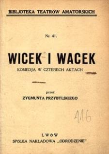 Wicek i Wacek. Komedja w czterech aktach