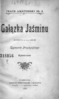 Gałązka Jaśminu. Komedya w 1-ym akcie. Wyd. nowe