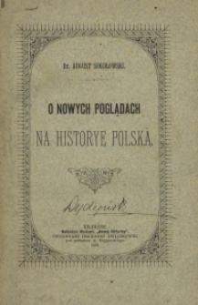 O nowych poglądach na historyę polską