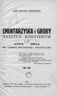 Cmentarzyska i groby naszych bohaterów z lat 1794-1864 na terenie wschodniej Małopolski