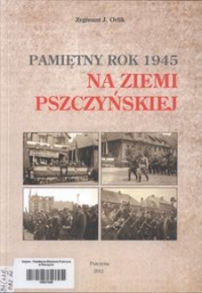 Pamiętny rok 1945 na Ziemi Pszczyńskiej