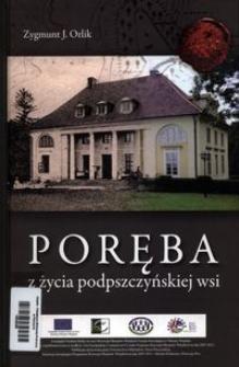 Poręba : z dziejów podpszczyńskiej wsi