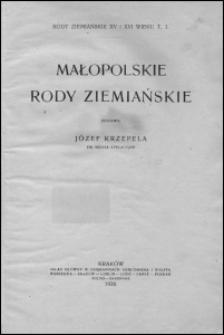 Rody ziemiańskie XV i XVI wieku. T. 1, Małopolskie rody ziemiańskie