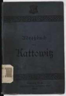 1899, Adress-Buch und Geschäfts=Handbuch der Stadt Kattowitz