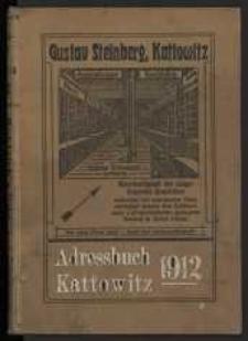 1912, Adreßbuch für Kattowitz, Schloß Kattowitz, Brynow, Ellgoth-Idaweiche, Hohenlohehütte, Bogutschütz-Zawodzie, Domb, Zalenze. Zusammengestellt auf Grund amtlicher Quellen. 1912