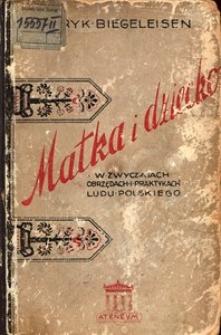 Matka i dziecko w obrzędach, wierzeniach i zwyczajach ludu polskiego
