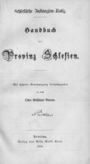 Handbuch der Provinz Schlesien. Mit höherer Genehmigung herausgegeben in dem Ober-Präsidial-Bureau