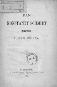 Pan Konstanty Schmidt (Ciążyński) i jego zbiory