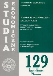 Współczesne problemy ekonomiczne. Wybrane zagadnienia teoretyczne a praktyka gospodarcza
