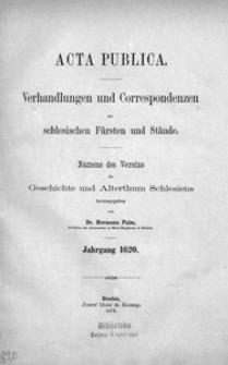 Acta publica. Verhandlungen und Correspondenzen der schlesischen Fürsten und Stände. [Bd. 3], Jg. 1620
