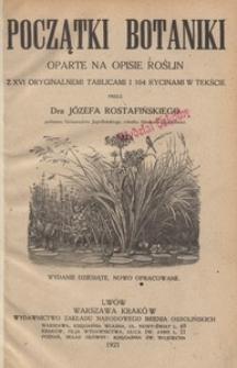 Początki botaniki oparte na opisie roślin. Z XVI oryginalnemi tablicami i 104 rycinami w tekście. - Wyd. 10, nowo opracowane