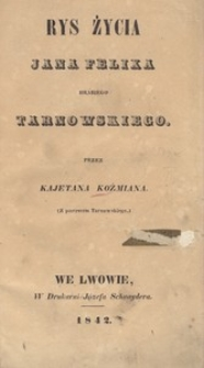 Rys życia Jana Felixa hrabiego Tarnowskiego