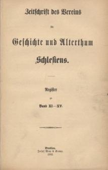 Zeitschrift des Vereins für Geschichte und Alterthum Schlesiens. Register zu Band 11-15