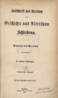Zeitschrift des Vereins für Geschichte und Alterthum Schlesiens 1876, Bd. 13, H. 1