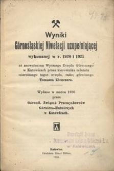 Wyniki Górnośląskiej Niwelacji uzupełniającej wykonanej w r. 1920 i 1925 za zezwoleniem Wyższego Urzędu Górniczego w Katowicach