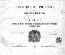 Histoire de Pologne. Atlas contenant les tableaux chronologiques et généalogiques, et les cartes géographiques de différentes époques