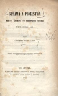 Sprawa z poselstwa Marcina Kromera do Ferdynanda cesarza w latach 1558-1563