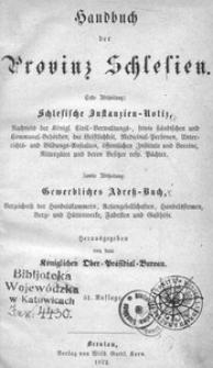 Handbuch der Provinz Schlesien. Erste Abtheilung: Schlesische Instanzien-Notiz. Zweite Abtheilung: Gewerbliches Adress-Buch. - 51. Auflage