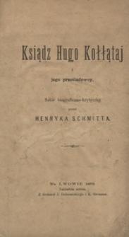 Ksiądz Hugo Kołłątaj i jego prześladowcy. Szkic biograficzno-krytyczny