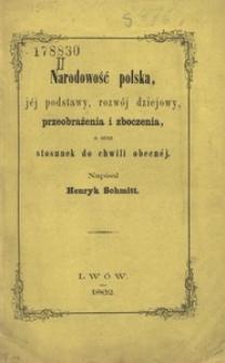 Narodowość polska, jej podstawy, rozwój dziejowy, przeobrażenia i zboczenia, a oraz stosunek do chwili obecnej