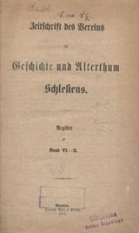 Zeitschrift des Vereins für Geschichte und Alterthum Schlesiens. Register zu Band 6-10