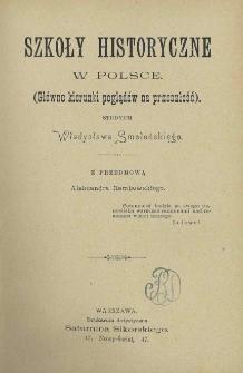 Szkoły historyczne w Polsce (główne kierunki poglądów na przeszłość): studyum Władysława Smoleńskiego z przedmową Aleksandra Rembowskiego