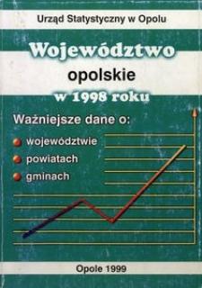 Województwo opolskie w 1998 r. Ważniejsze dane o województwie, powiatach i gminach