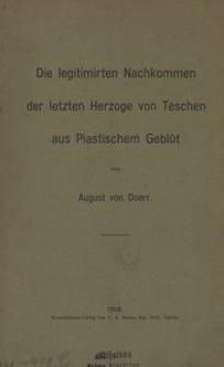 Die legitimirten Nachkommen der letzten Herzoge von Teschen aus Piastischem Geblüt