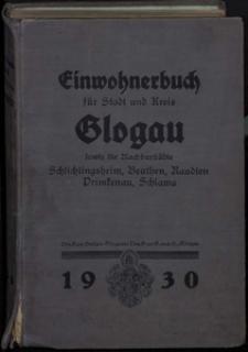 Einwohnerbuch für Stadt und Kreis Glogau sowie die Nachbarstädte Schlichtingsheim, Beuthen, Raudten, Primkenau, Schlawa 1930