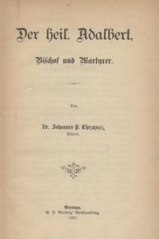 Der heil. Adalbert, Bischof und Martyrer