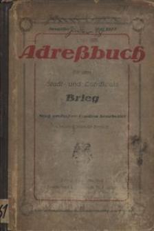 Adressbuch für den Stadt- und Landkreis Brieg. Nach amtlichen Quellen